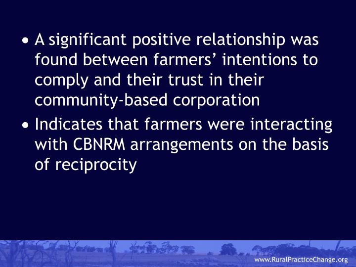 A significant positive relationship was found between farmers' intentions to comply and their trust in their community-based corporation