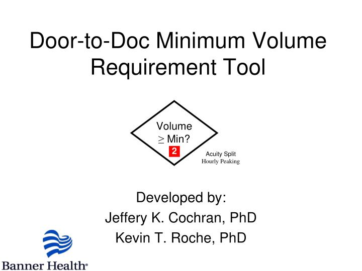 Door to doc minimum volume requirement tool