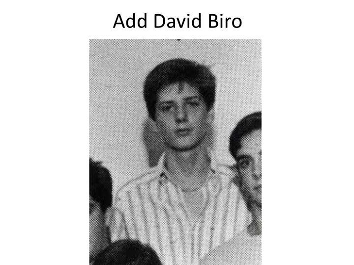Add David Biro