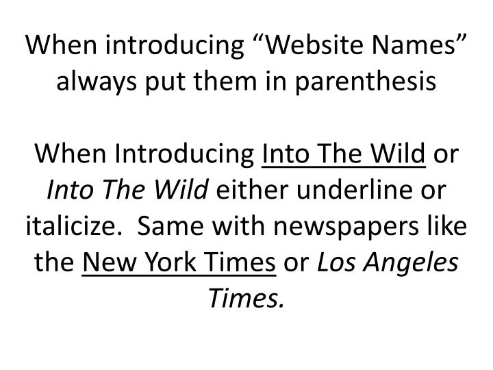 """When introducing """"Website Names"""" always put them in parenthesis"""