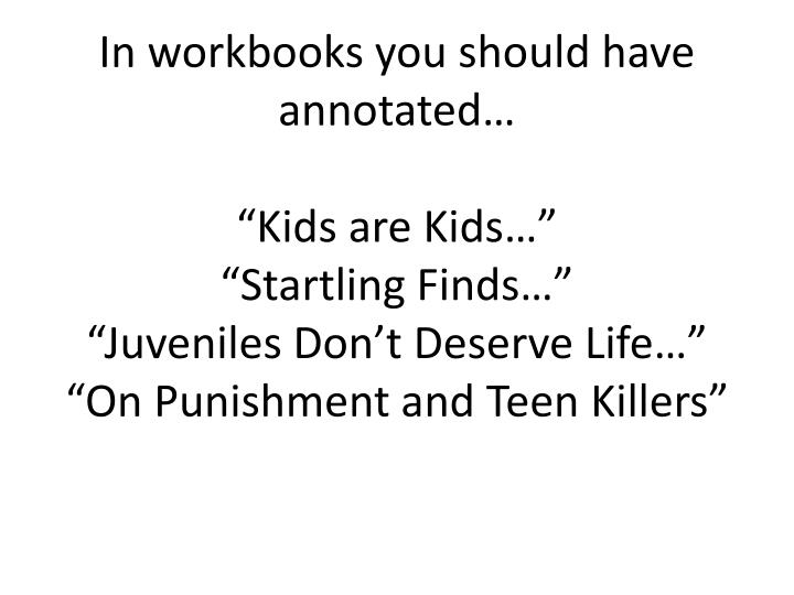 In workbooks you should have annotated…