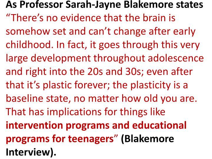 As Professor Sarah-Jayne Blakemore states