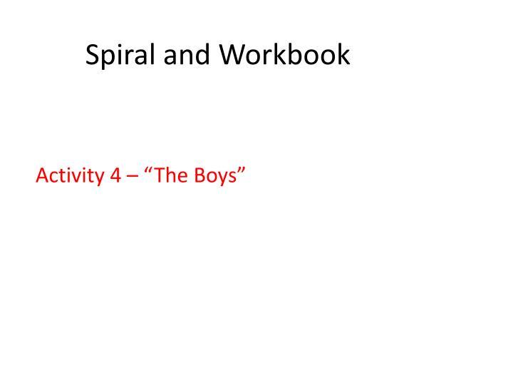 Spiral and Workbook