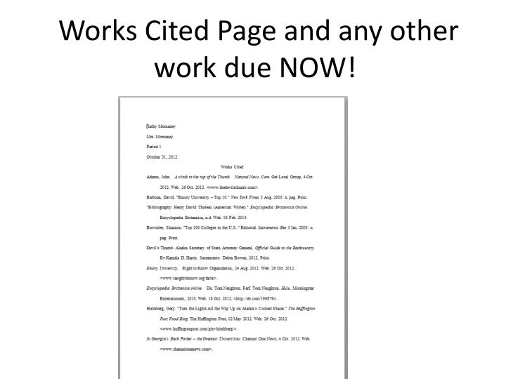 Works Cited Page and any other work due NOW!
