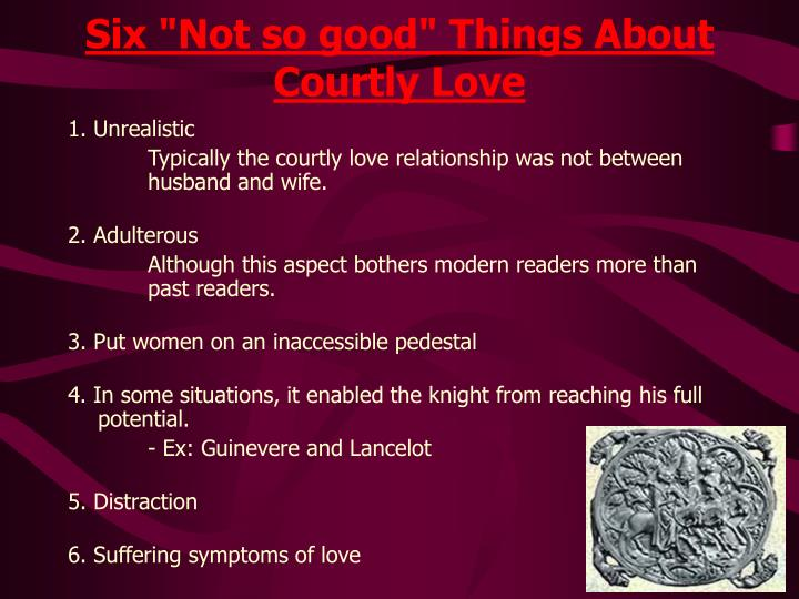 "Six ""Not so good"" Things About Courtly Love"
