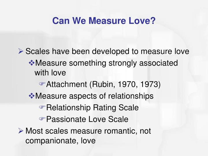Can We Measure Love?