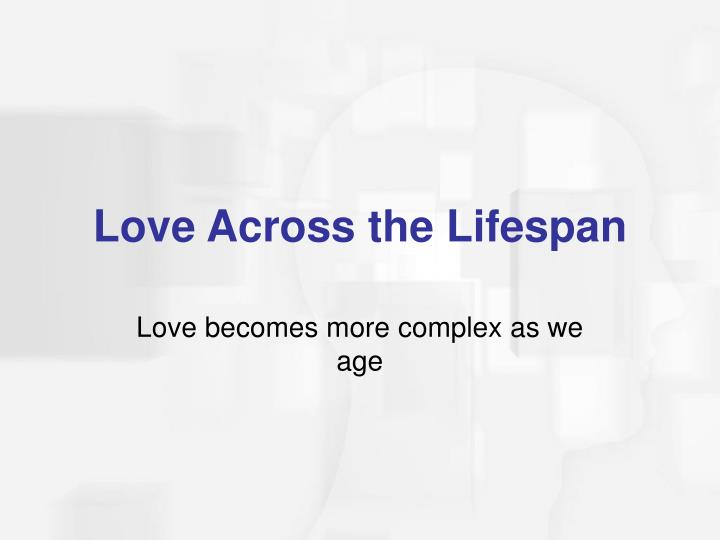 Love becomes more complex as we age