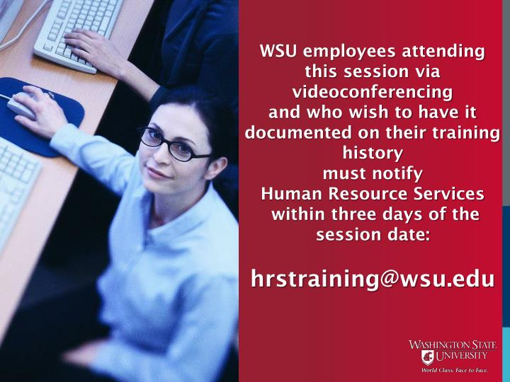 WSU employees attending this session via videoconferencing