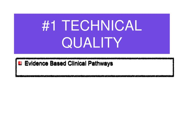 #1 TECHNICAL QUALITY