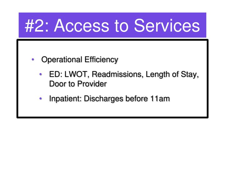 #2: Access to Services