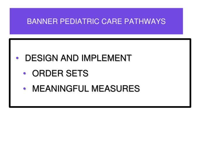 BANNER PEDIATRIC CARE PATHWAYS