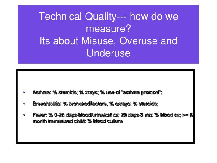 Technical Quality--- how do we measure?