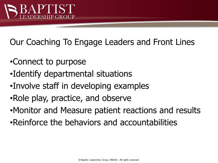 Our Coaching To Engage Leaders and Front Lines