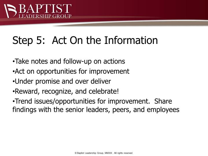 Step 5:  Act On the Information