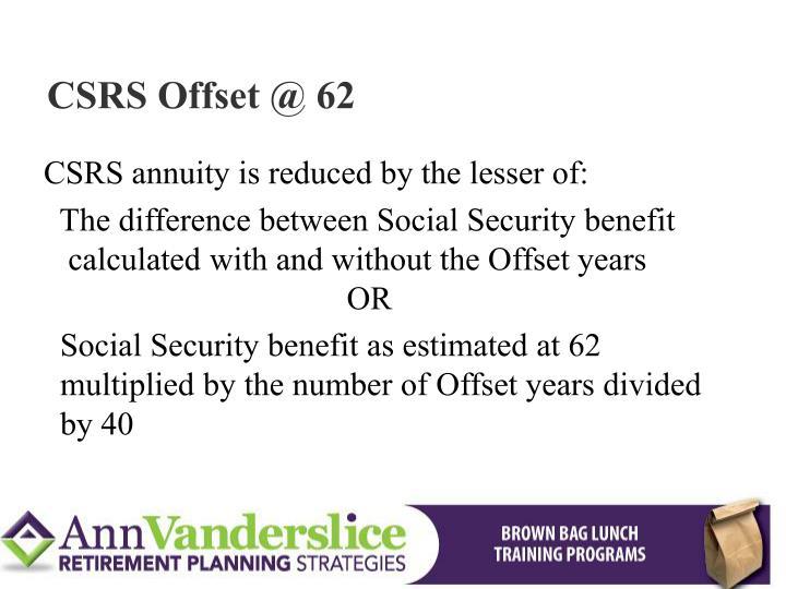 CSRS Offset @ 62