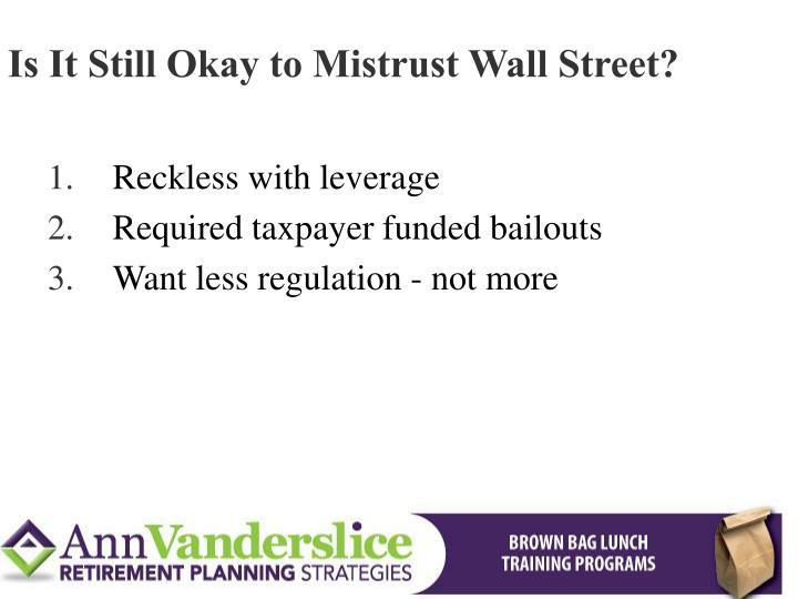 Is It Still Okay to Mistrust Wall Street?