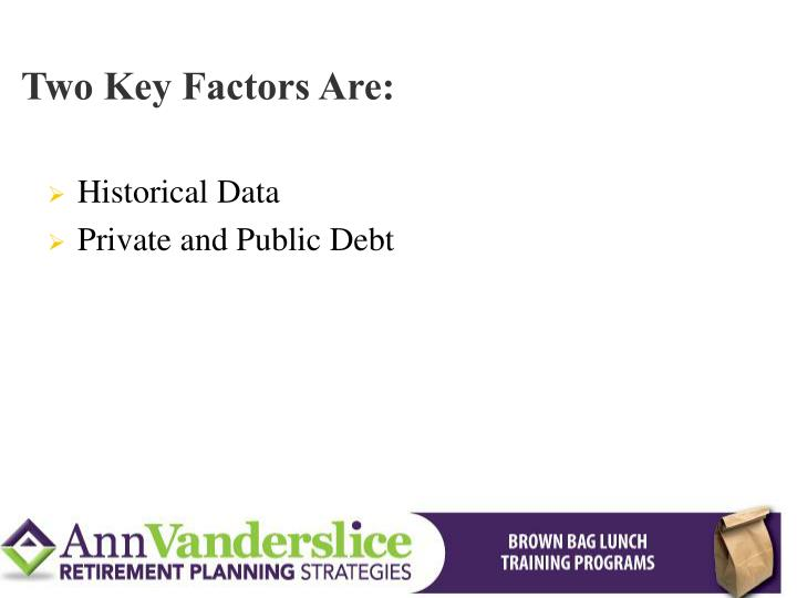 Two Key Factors Are: