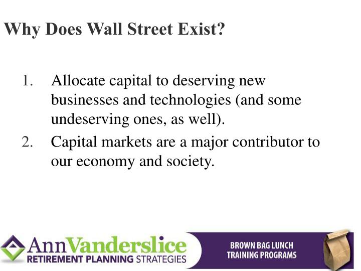 Why Does Wall Street Exist?