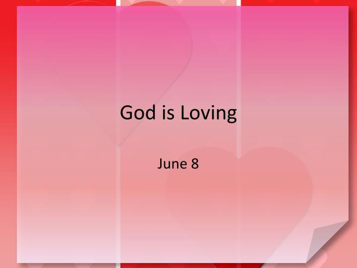 God is Loving