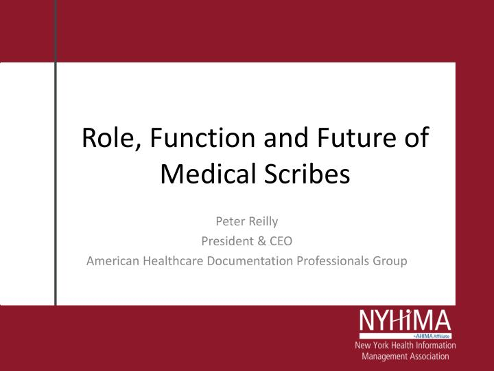 Role, Function and Future of Medical Scribes