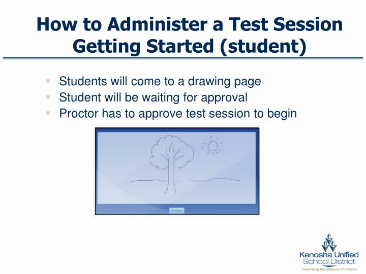 How to Administer a Test Session Getting Started (student)