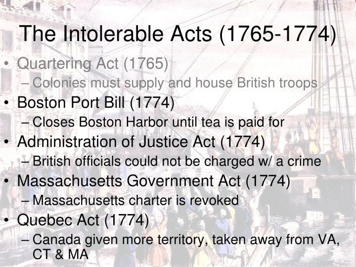 The Intolerable Acts (1765-1774)