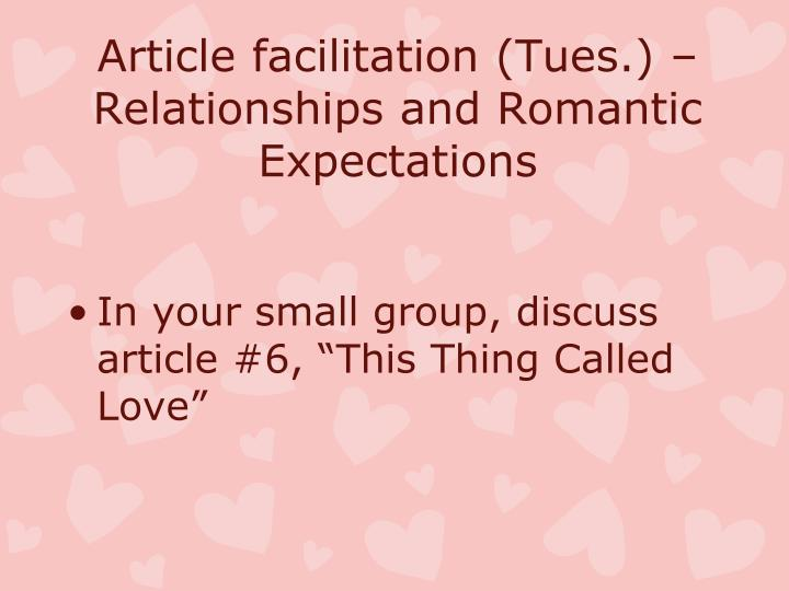 Article facilitation (Tues.) – Relationships and Romantic Expectations