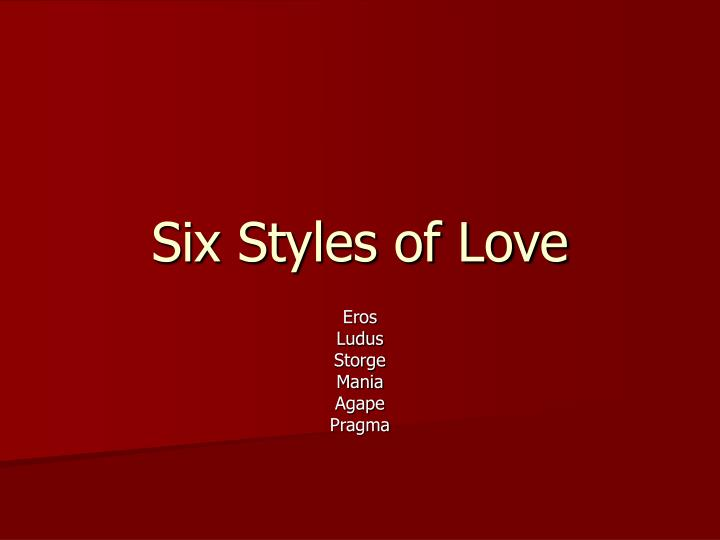 Six styles of love