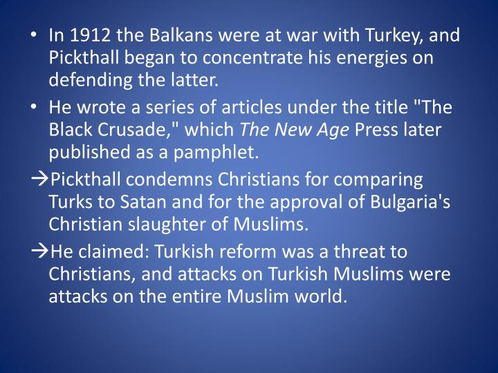 In 1912 the Balkans were at war with Turkey, and