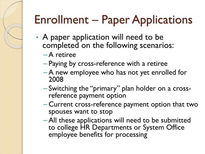 Enrollment – Paper Applications