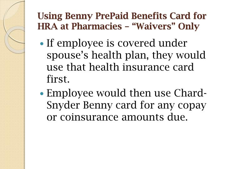 """Using Benny PrePaid Benefits Card for HRA at Pharmacies – """"Waivers"""" Only"""