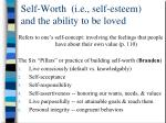 self worth i e self esteem and the ability to be loved