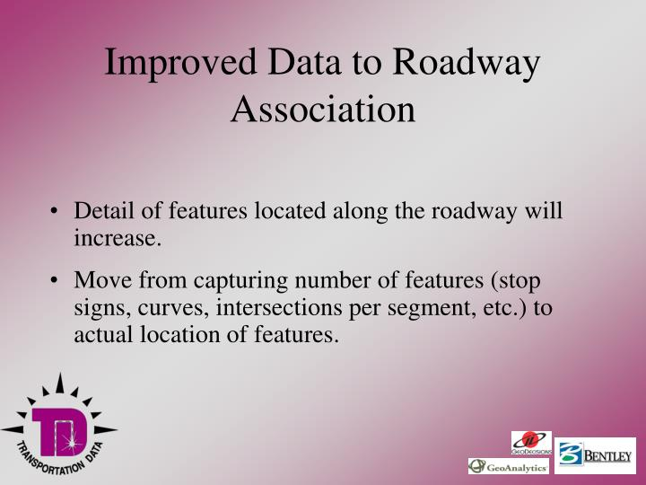 Improved Data to Roadway Association