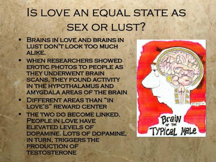 Is love an equal state as sex or lust?