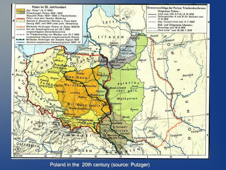 Poland in the  20th century (source: Putzger)