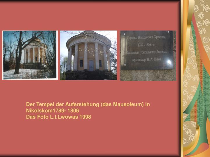 Der Tempel der Auferstehung (das Mausoleum) in Nikolskom1789- 1806