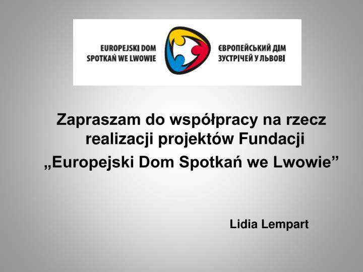 Zapraszam do współpracy na rzecz realizacji projektów Fundacji