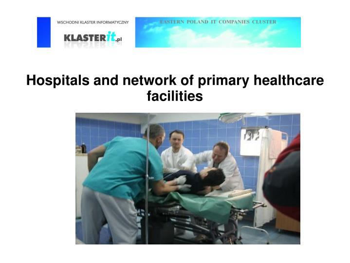 Hospitals and network of primary healthcare facilities