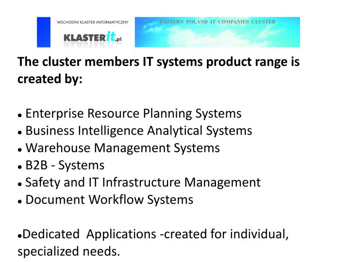 The cluster members IT systems product range is created by: