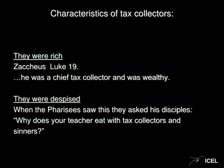 Characteristics of tax collectors: