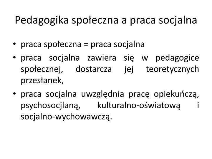 Pedagogika społeczna a praca socjalna