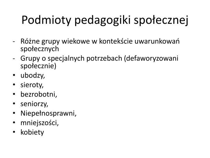 Podmioty pedagogiki społecznej