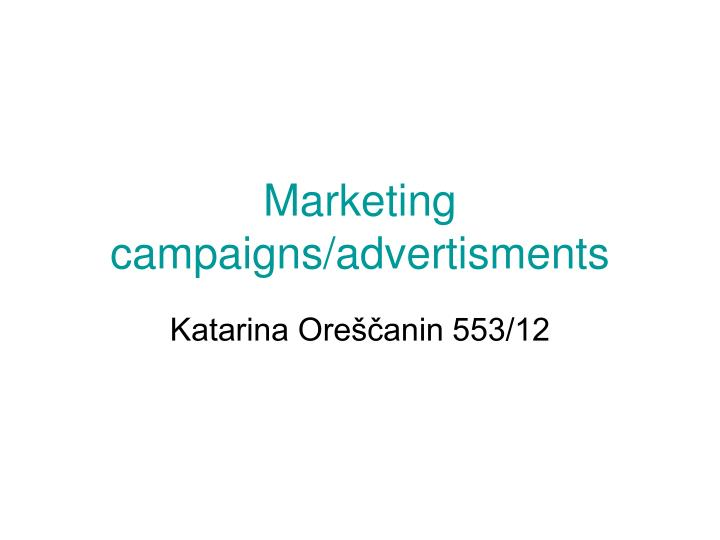 Marketing campaigns advertisments