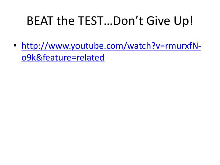 BEAT the TEST…Don't Give Up!