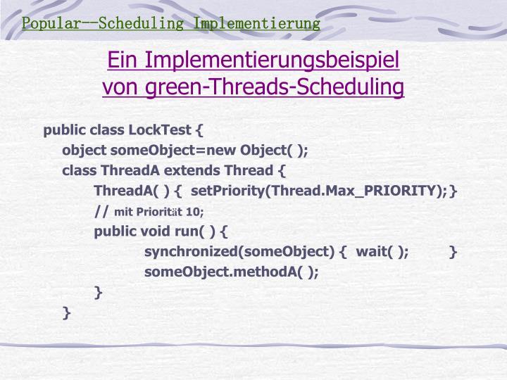 Popular--Scheduling Implementierung