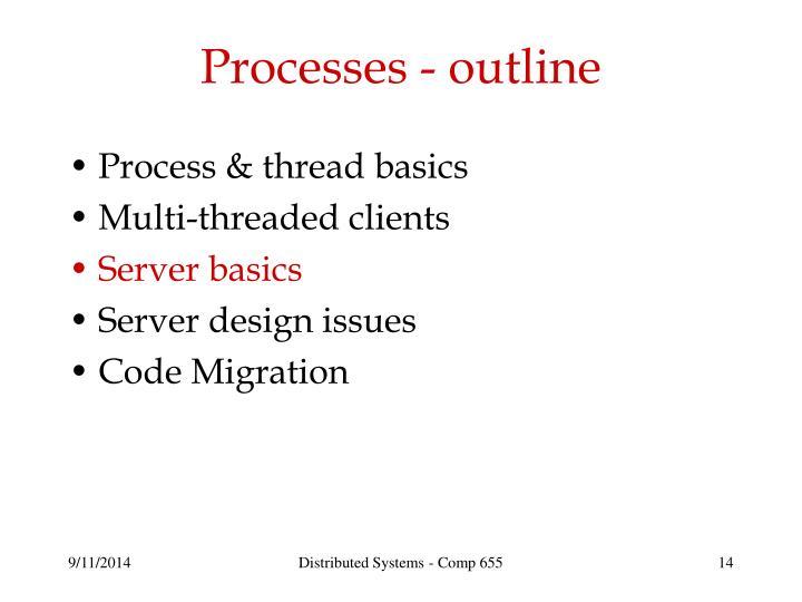 Processes - outline
