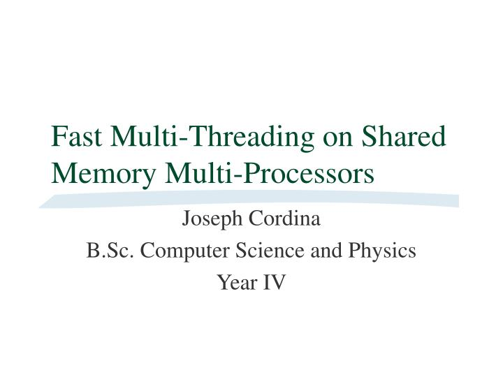Fast multi threading on shared memory multi processors