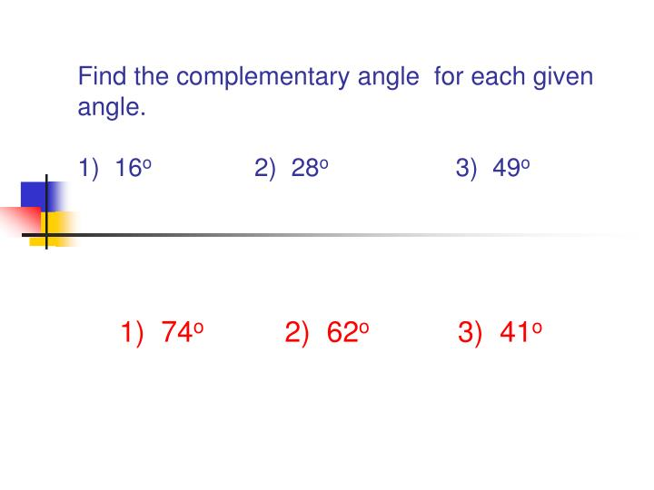Find the complementary angle  for each given angle.