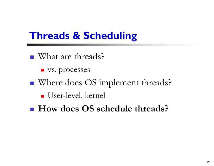 Threads & Scheduling