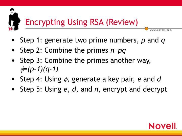 Encrypting Using RSA (Review)